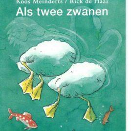 Als twee zwanen Koos Meinderts - Rick de Haas