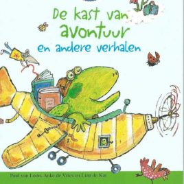 De kast van avontuur en andere verhalen –  Lian de Kat, Paul van Loon, Anke de Vries