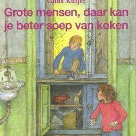 Zwijsen kinderboekjes Grote mensen, daar kan je beter soep van koken - Guus Kuijer